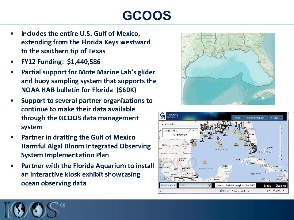 GCOOS • Includes the entire U. S. Gulf of Mexico, extending from the Florida
