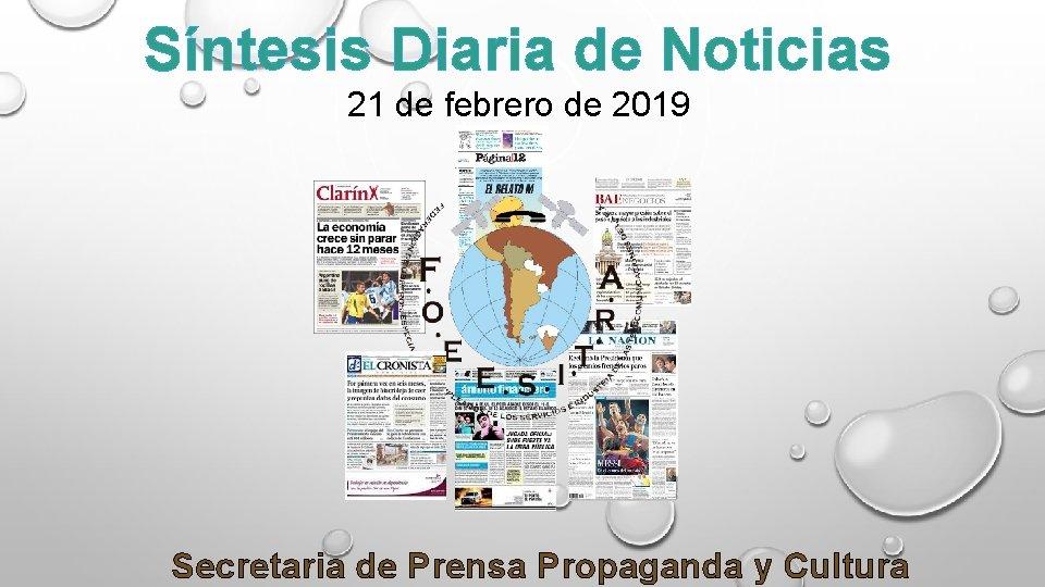 Síntesis Diaria de Noticias 21 de febrero de 2019 Secretaria de Prensa Propaganda y