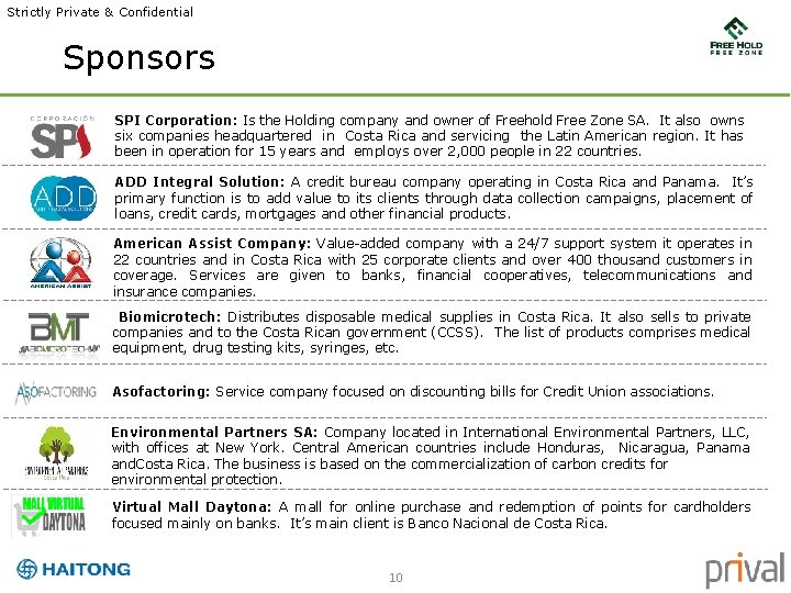 Strictly Private & Confidential Sponsors SPI Corporation: Is the Holding company and owner of