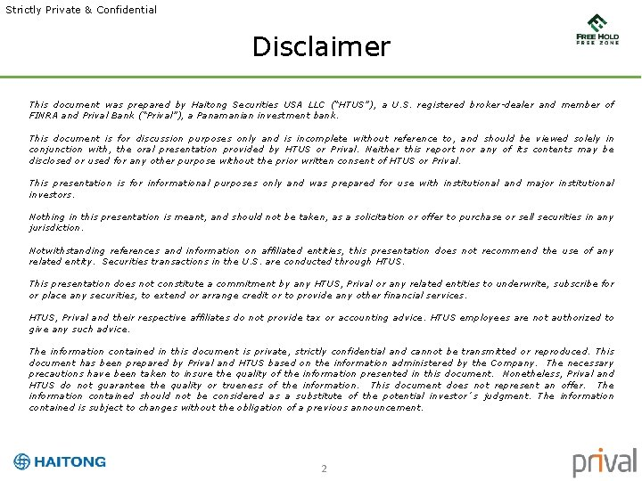 Strictly Private & Confidential Disclaimer This document was prepared by Haitong Securities USA LLC