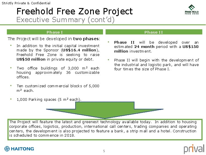 Strictly Private & Confidential Freehold Free Zone Project Executive Summary (cont'd) Phase II The
