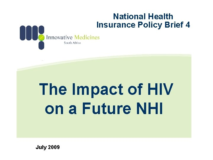 National Health Insurance Policy Brief 4 The Impact of HIV on a Future NHI
