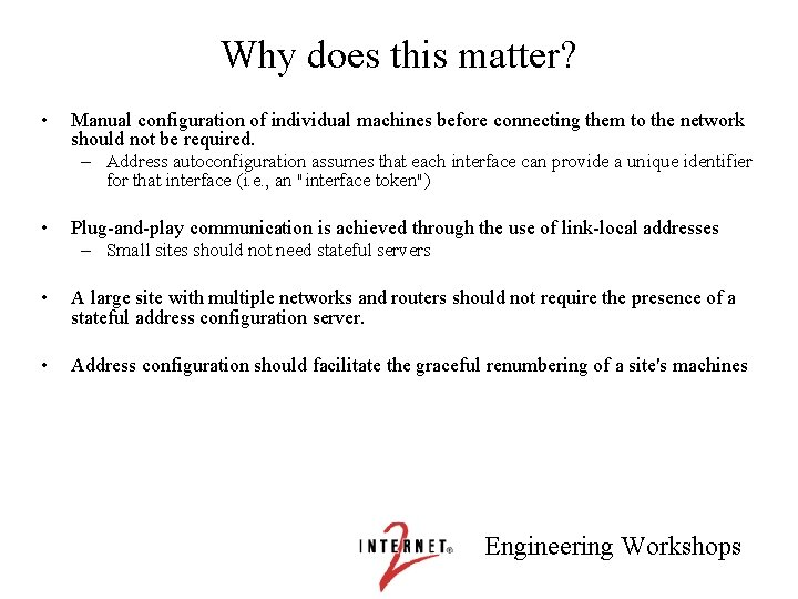 Why does this matter? • Manual configuration of individual machines before connecting them to