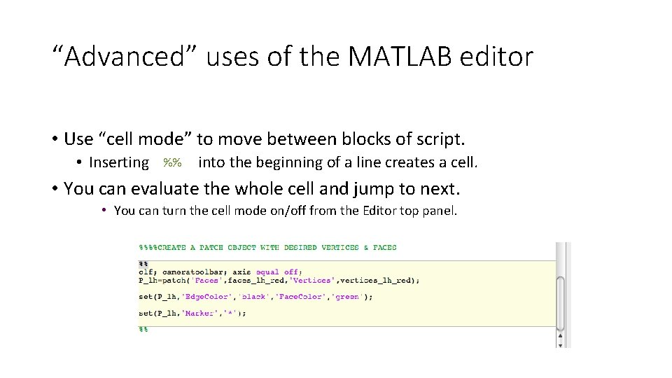 """""""Advanced"""" uses of the MATLAB editor • Use """"cell mode"""" to move between blocks"""