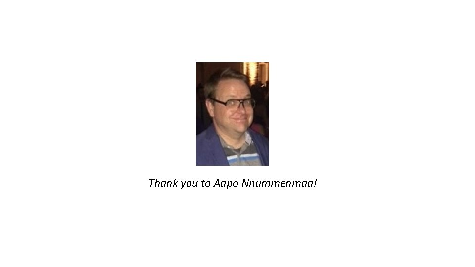 Thank you to Aapo Nnummenmaa!