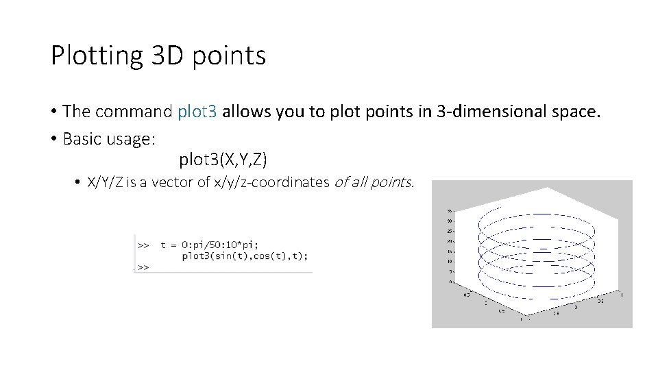 Plotting 3 D points • The command plot 3 allows you to plot points