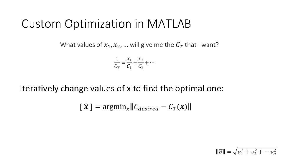 Custom Optimization in MATLAB • Iteratively change values of x to find the optimal