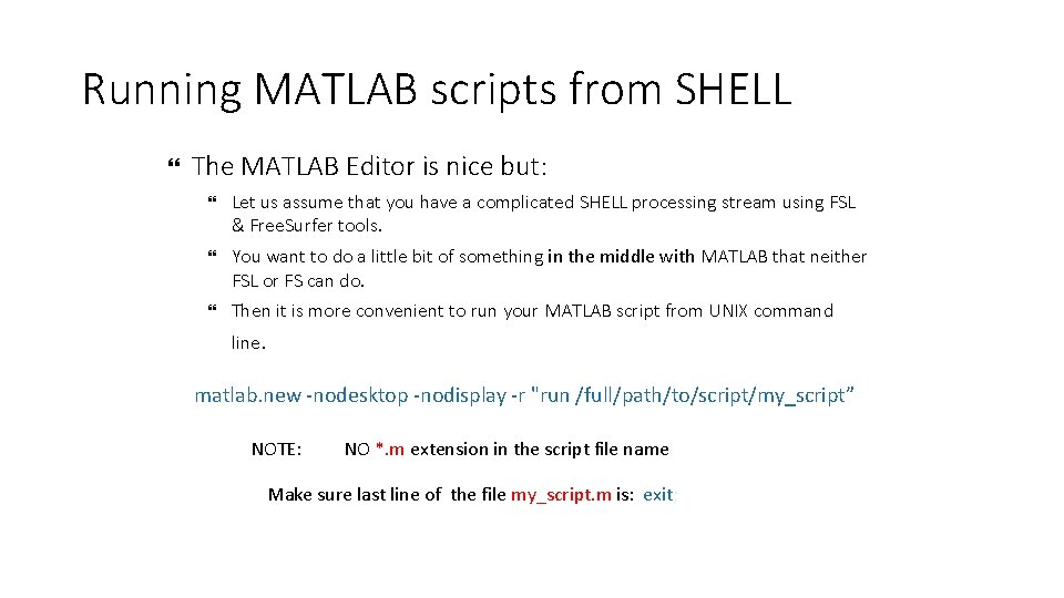 Running MATLAB scripts from SHELL The MATLAB Editor is nice but: Let us assume