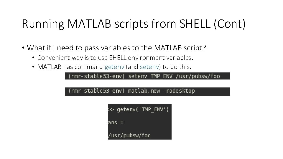 Running MATLAB scripts from SHELL (Cont) • What if I need to pass variables