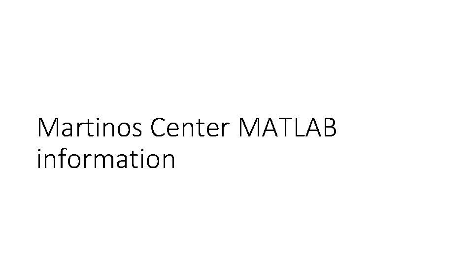 Martinos Center MATLAB information