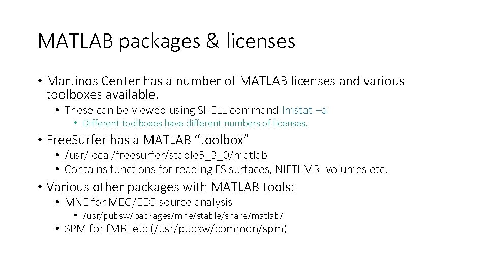 MATLAB packages & licenses • Martinos Center has a number of MATLAB licenses and