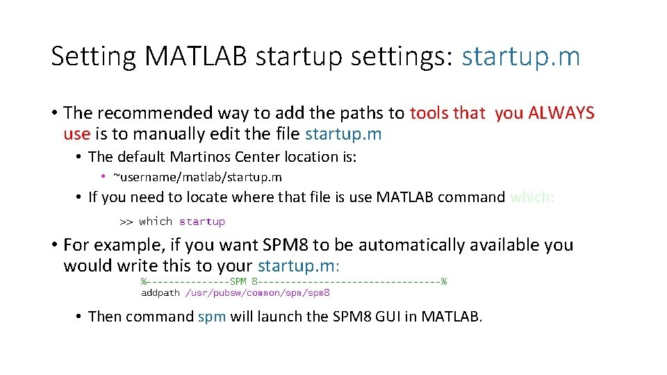Setting MATLAB startup settings: startup. m • The recommended way to add the paths