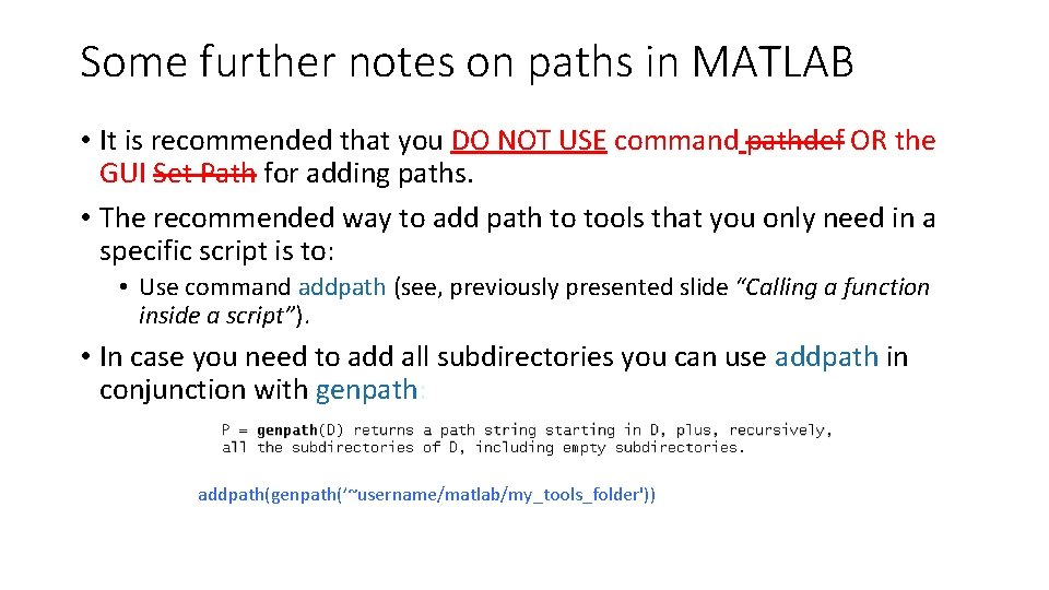 Some further notes on paths in MATLAB • It is recommended that you DO