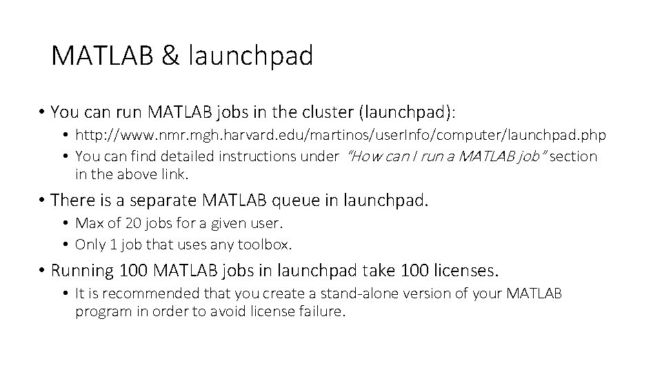 MATLAB & launchpad • You can run MATLAB jobs in the cluster (launchpad): •