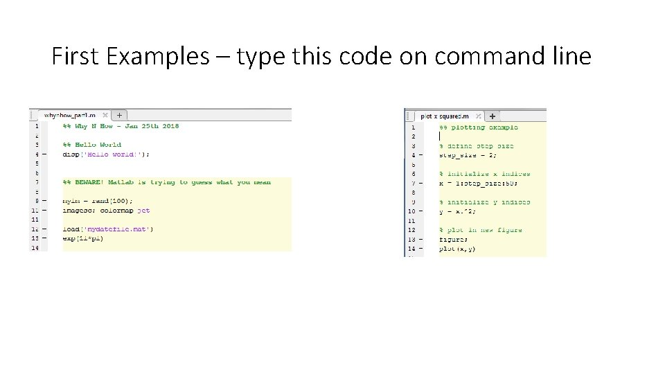 First Examples – type this code on command line