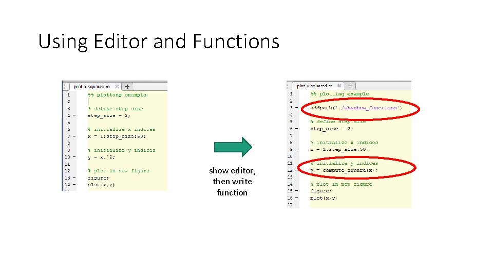 Using Editor and Functions show editor, then write function
