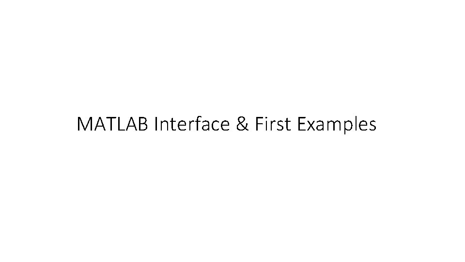 MATLAB Interface & First Examples