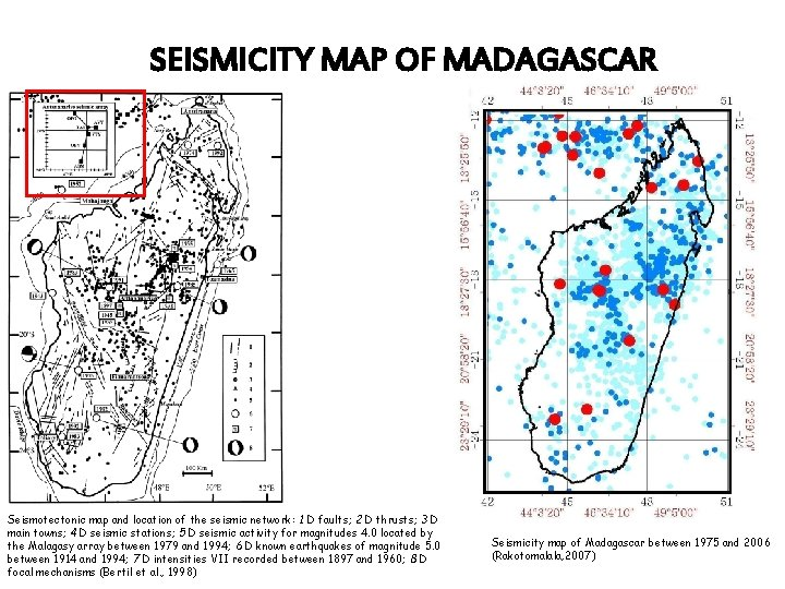 SEISMICITY MAP OF MADAGASCAR Seismotectonic map and location of the seismic network: 1 D