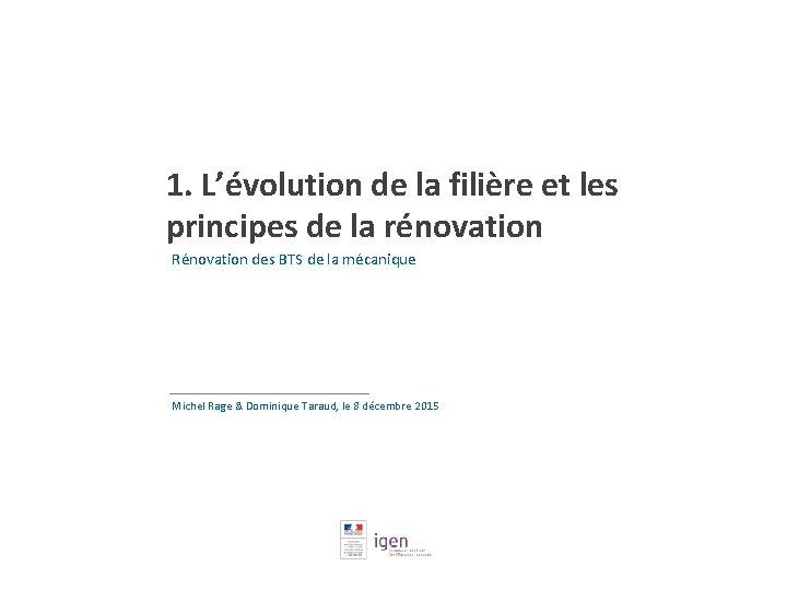1. L'évolution de la filière et les principes de la rénovation Rénovation des BTS