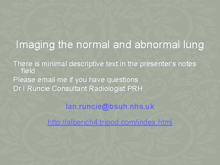 Imaging the normal and abnormal lung There is minimal descriptive text in the presenter's
