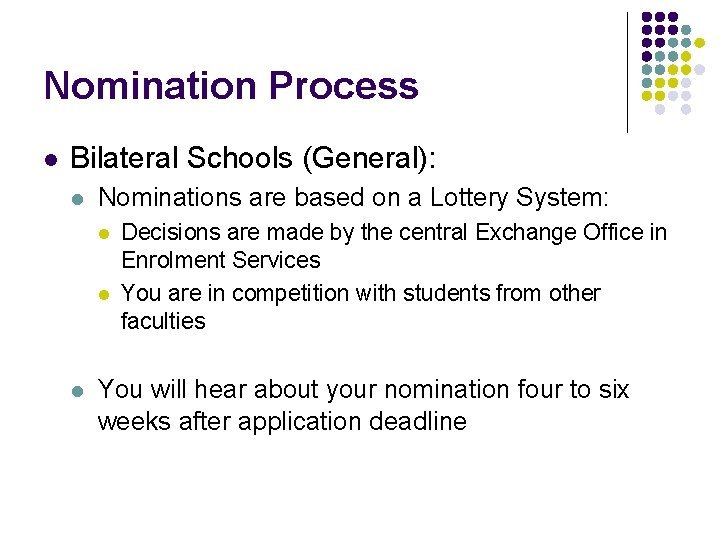 Nomination Process l Bilateral Schools (General): l Nominations are based on a Lottery System: