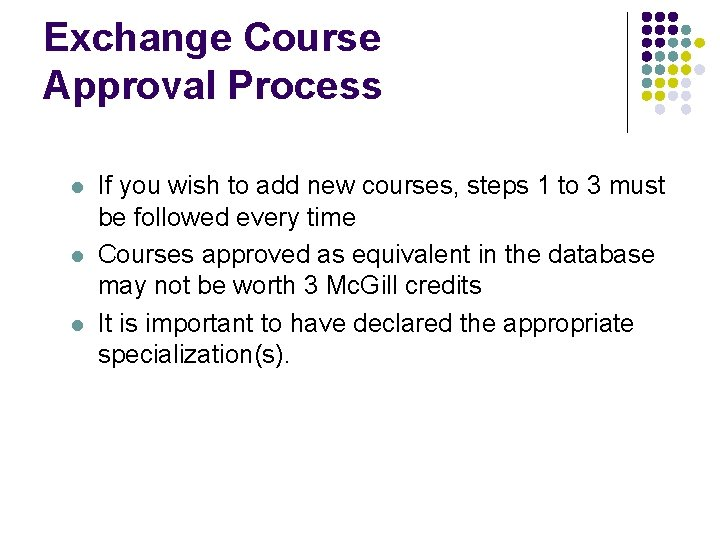 Exchange Course Approval Process l l l If you wish to add new courses,