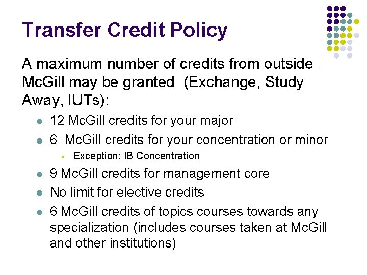 Transfer Credit Policy A maximum number of credits from outside Mc. Gill may be