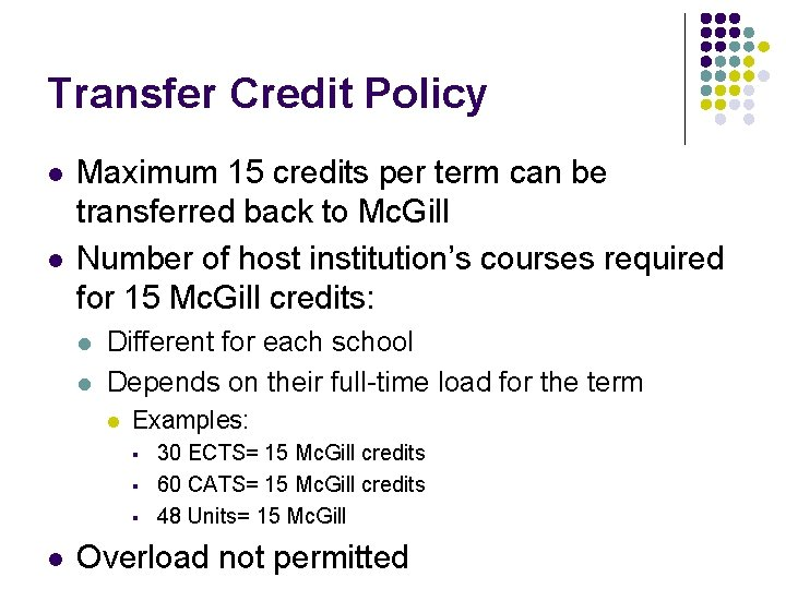 Transfer Credit Policy l l Maximum 15 credits per term can be transferred back