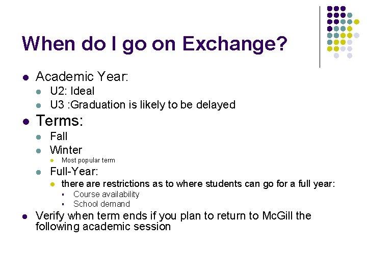 When do I go on Exchange? l Academic Year: l l l U 2: