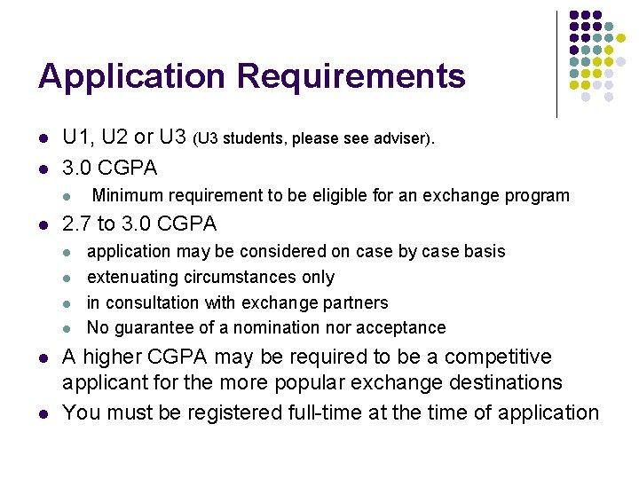 Application Requirements l l U 1, U 2 or U 3 (U 3 students,