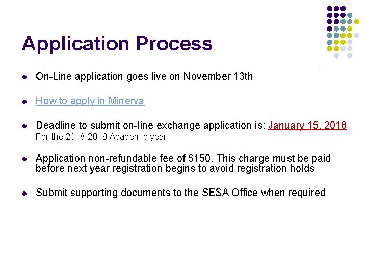Application Process l On-Line application goes live on November 13 th l How to