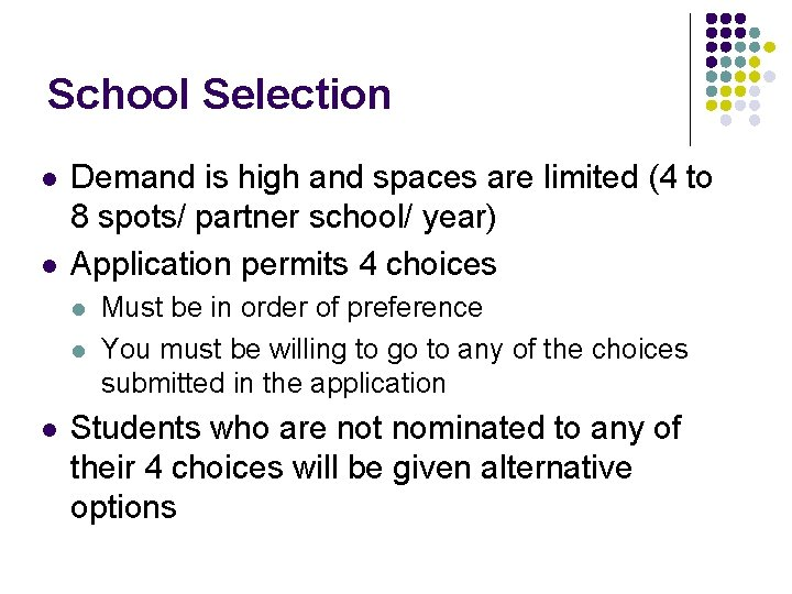 School Selection l l Demand is high and spaces are limited (4 to 8