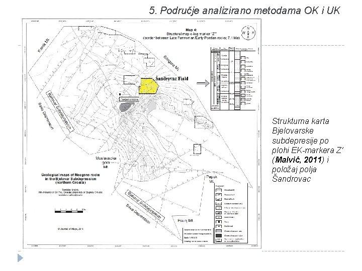 5. Područje analizirano metodama OK i UK Strukturna karta Bjelovarske subdepresije po plohi EK-markera