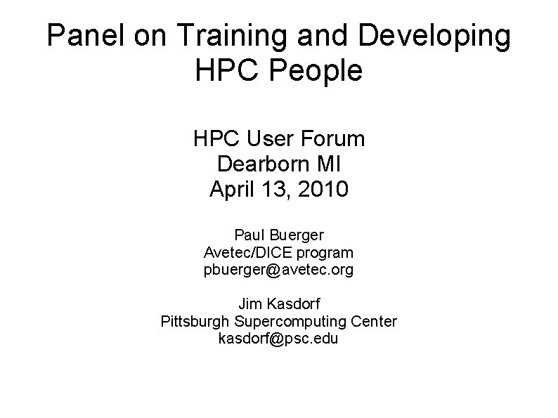 Panel on Training and Developing HPC People HPC User Forum Dearborn MI April 13,