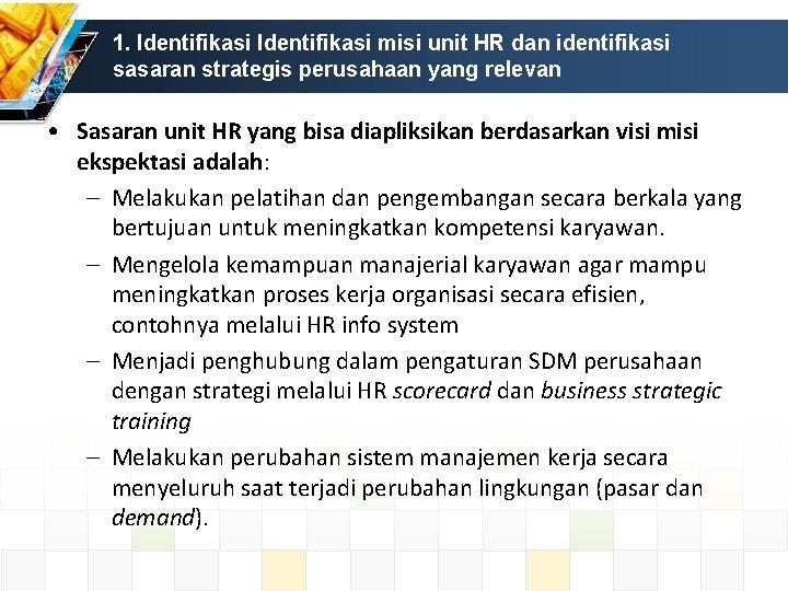 1. Identifikasi misi unit HR dan identifikasi sasaran strategis perusahaan yang relevan • Sasaran