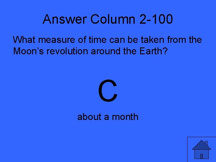 Answer Column 2 -100 What measure of time can be taken from the Moon's