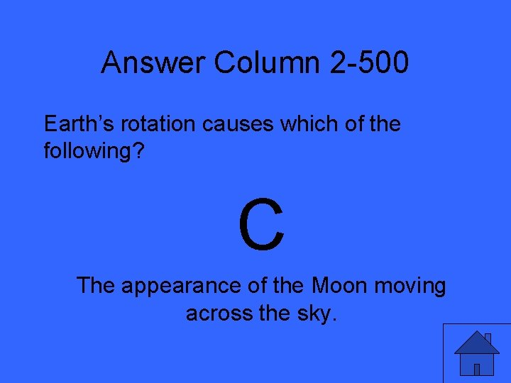 Answer Column 2 -500 Earth's rotation causes which of the following? C The appearance