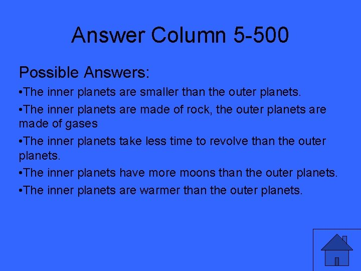 Answer Column 5 -500 Possible Answers: • The inner planets are smaller than the