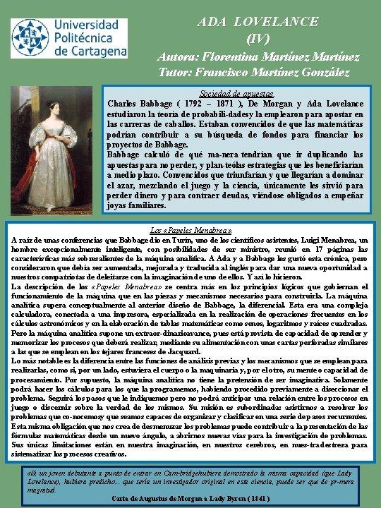 ADA LOVELANCE (IV) Autora: Florentina Martínez Tutor: Francisco Martínez González Sociedad de apuestas. Charles