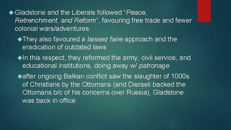 """Gladstone and the Liberals followed """"Peace, Retrenchment, and Reform"""", favouring free trade and"""