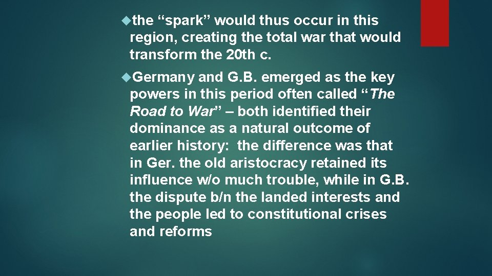 """the """"spark"""" would thus occur in this region, creating the total war that"""