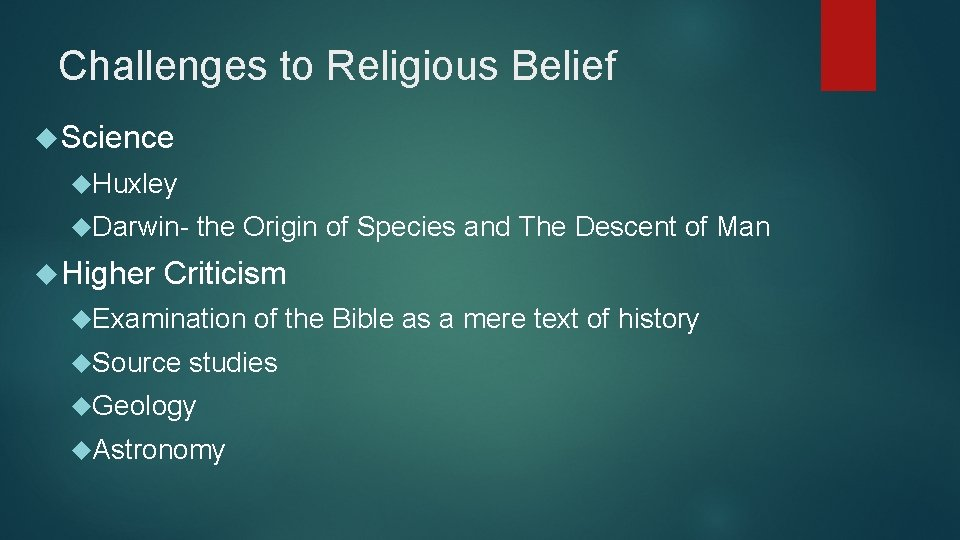 Challenges to Religious Belief Science Huxley Darwin- Higher the Origin of Species and The
