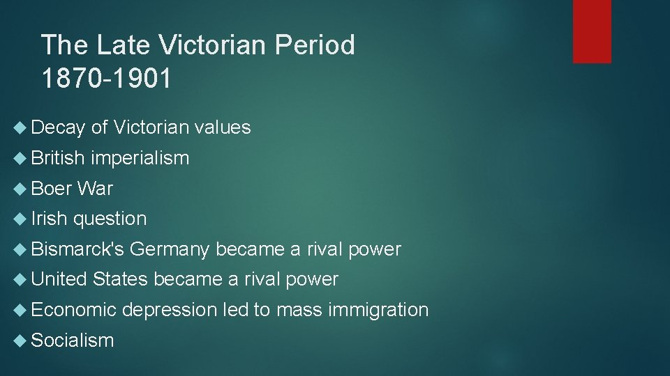 The Late Victorian Period 1870 -1901 Decay of Victorian values British imperialism Boer War
