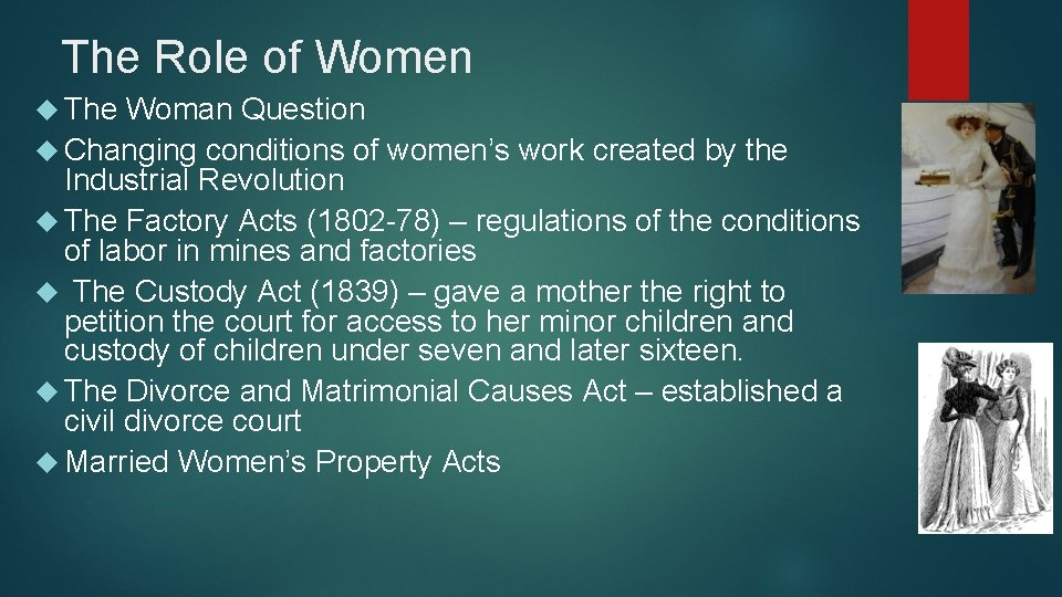 The Role of Women The Woman Question Changing conditions of women's work created by