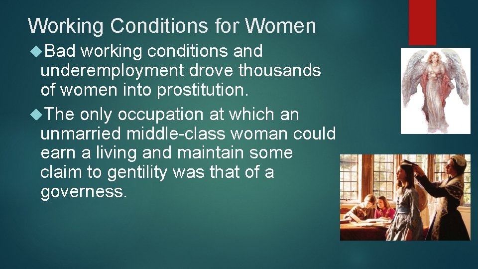 Working Conditions for Women Bad working conditions and underemployment drove thousands of women into
