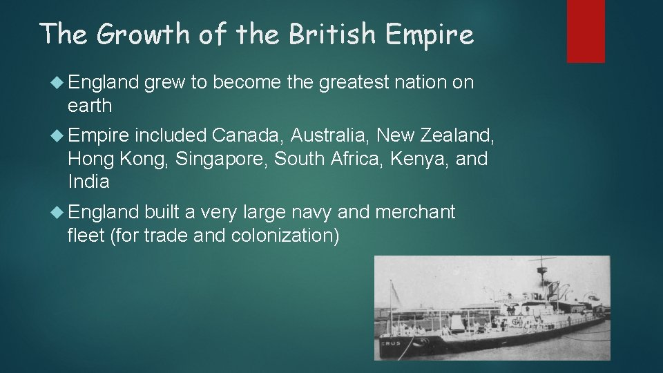 The Growth of the British Empire England grew to become the greatest nation on