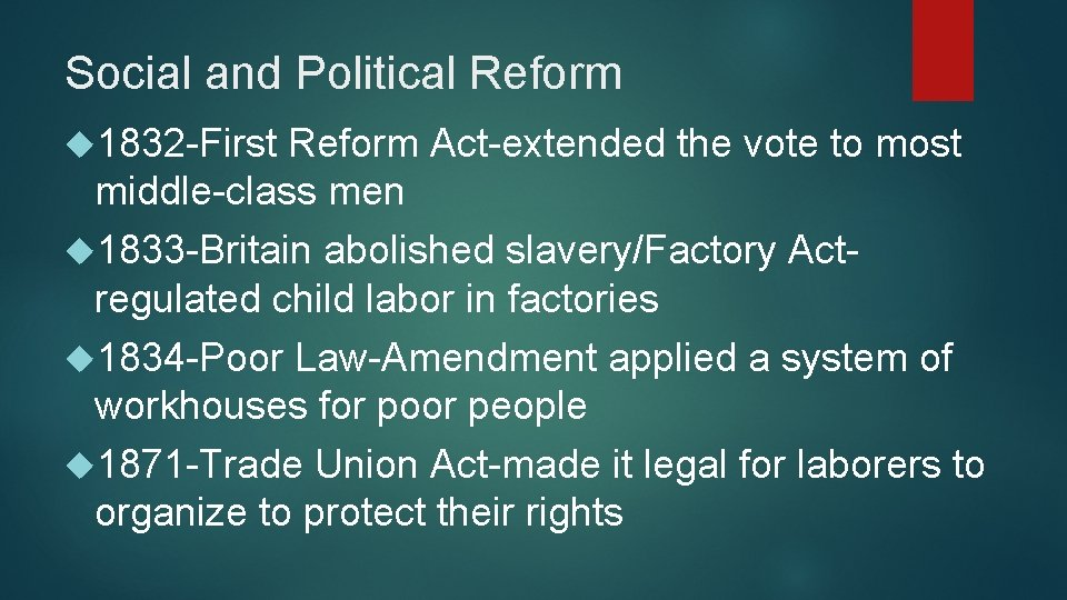 Social and Political Reform 1832 -First Reform Act-extended the vote to most middle-class men