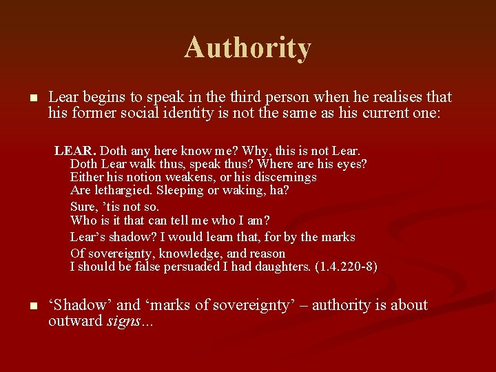 Authority n Lear begins to speak in the third person when he realises that