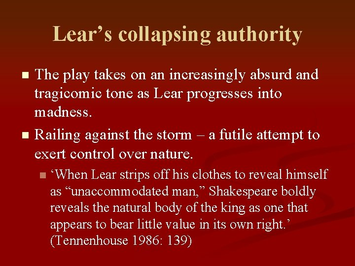 Lear's collapsing authority n n The play takes on an increasingly absurd and tragicomic