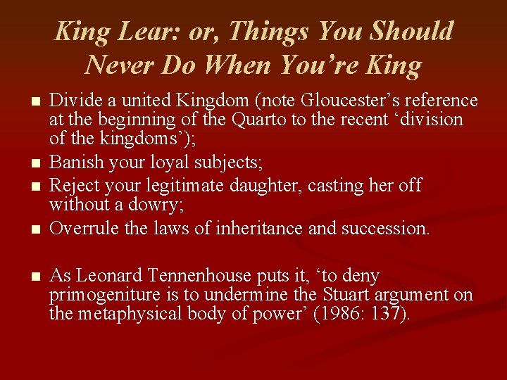 King Lear: or, Things You Should Never Do When You're King n n n